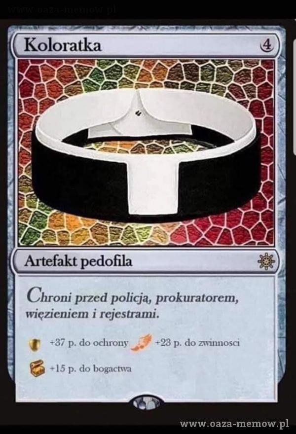 Koloratka Artefakt pedofila Chroni przed policją, prokuratorem, więzieniem i rejestrami. +37 p. do ochrony .9 +23 p. do zwinnosci +15 p. do bogactwa
