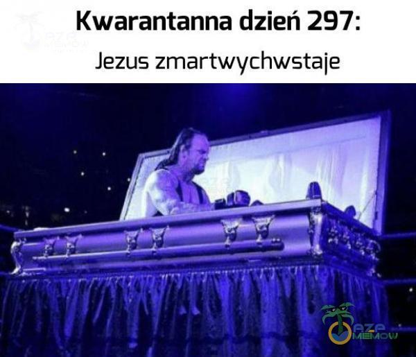 Kwarantanna dzień 297: Jezus zmartwychwstaje