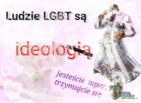 """Ludzie LGBT są ff, HE"""" ją"""""""