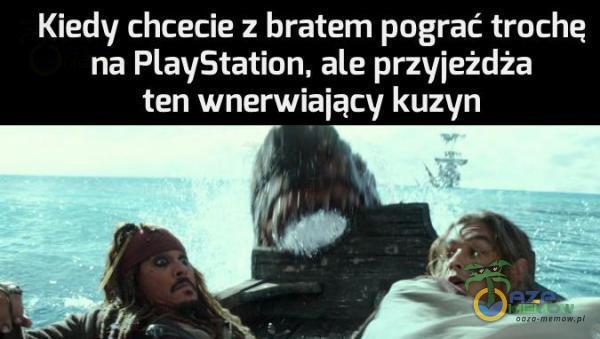 (ZEW YJ tezie ola na PlayStation, ale przyjeżdża ten wnerwiający kuzyn