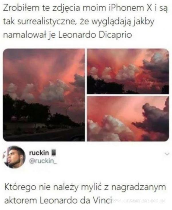 Zrobiłem te zdjęcia moim iPhonem X i są tak surrealistyczne, że wyglądają jakby namalował je Leonardo Dicaprio ruckin S ruckin_ Którego nie...