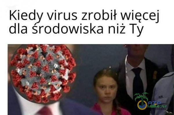 Kiedy virus zrobił więcej dla środowiska niż Ty