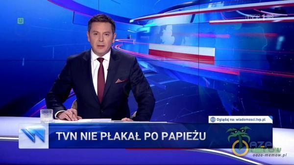 TVN NIE PŁAKAŁ PO PAPIEŻU 5