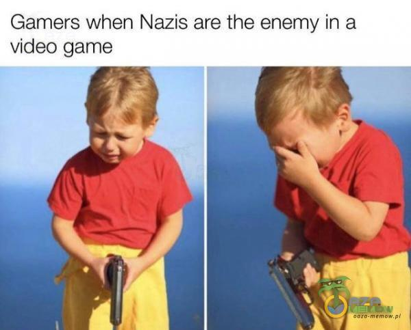 Gamers when Nazis are the enemy na video game