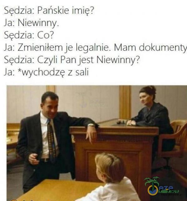 """Sędzm: Pansklea imugf Ja Nlewinny dzta CO? Ja Zweniłemje legalnie. Mam Gokur uanrv Sędzia Czyh Pan jESt Niewinny? """" .Ja. vvv-_l undzę z S.;h"""