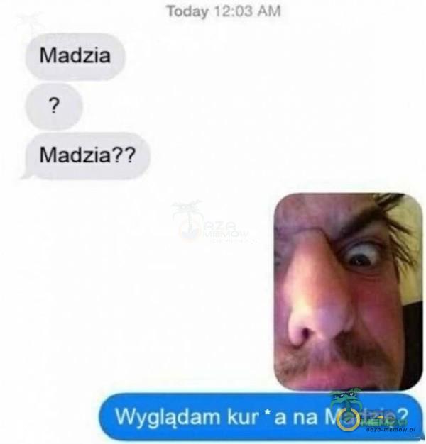 Madzia Madzia?? = TE