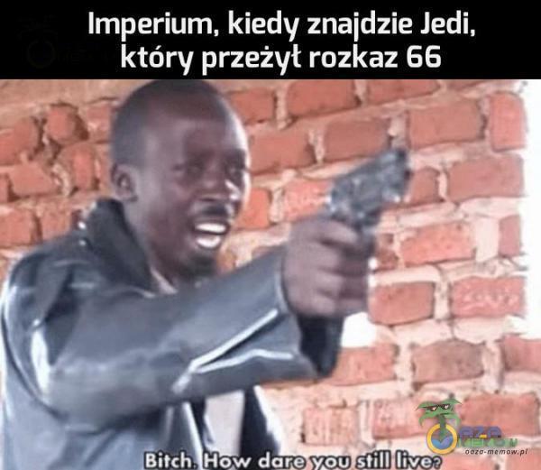 Imperium kiedy znaidzie Jedi _którv przeżył rozkaz EE
