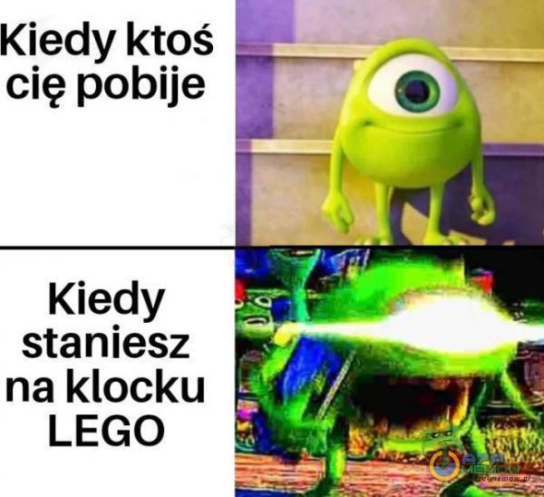 Kiedy ktoś cię pobije Kiedy staniesz naklocku ES LEGO
