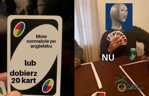 Moów normalaleso angjlelsłei lub dobierz 20 kart