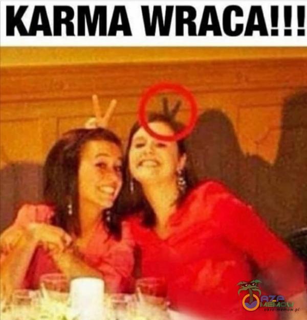 KARMA WRACA!!!
