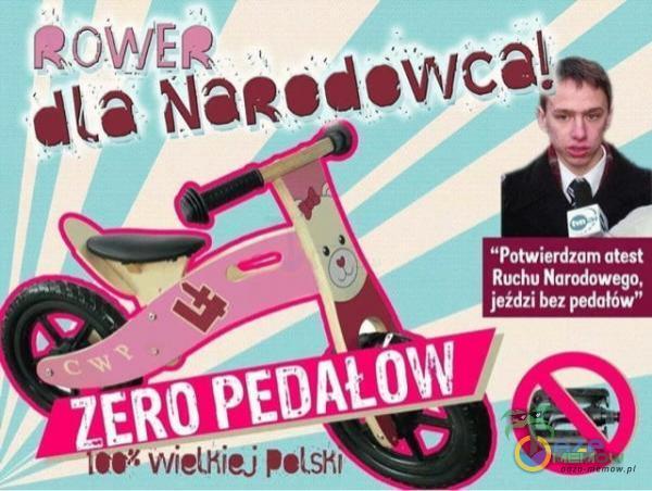 ROWER dla Naudewca} Potwierdzam atest Ruchu Narodowego jeździ bez pedałów ZERO wielHiej PelSHl