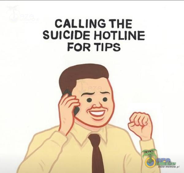CALLING THE SUICIDE HOTLINE FOR TIPS