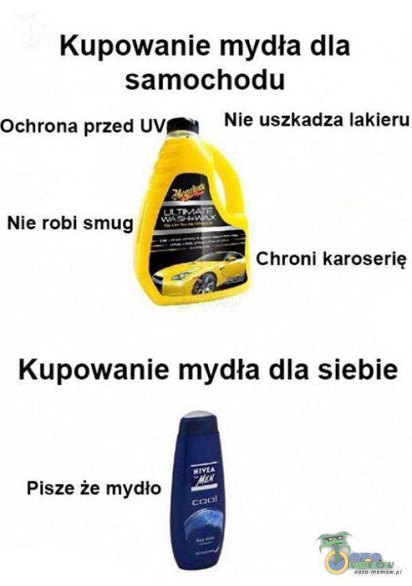 Kupowanie mydła dla samochodu Ochrona przed Uvgity — Nie uszkadza lakieru Nie robi smug Chronl karoserię Kupowanie mydła dla siebie Pisze że mydło