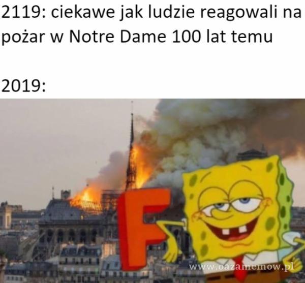 2119: ciekawe jak ludzie reagowali na pożar w Notre Dame 100 lat temu 2019: