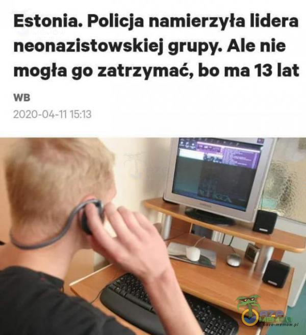 Estonia. Policja namierzyła lidera neonazistowskiej grupy. Ale nie mogła go zatrzymać, bo ma 13 lat we