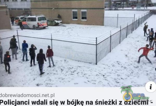 """""""Nun-""""»  """".   Hm lu Policjanci wdali się w bójkę na śnieżki : dziećmi -"""