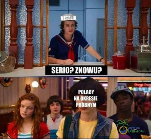 SERIO? ZNOWU? POLACY OKRESIE