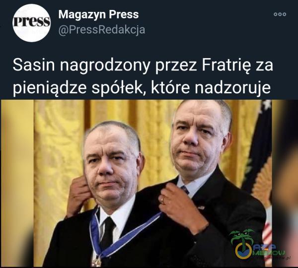 | Magazyn Press | (GSTrSSJ C= [2] Sasin nagrodzony przez Fratrię za _ pieniądze SKA KSG nadzoruje A