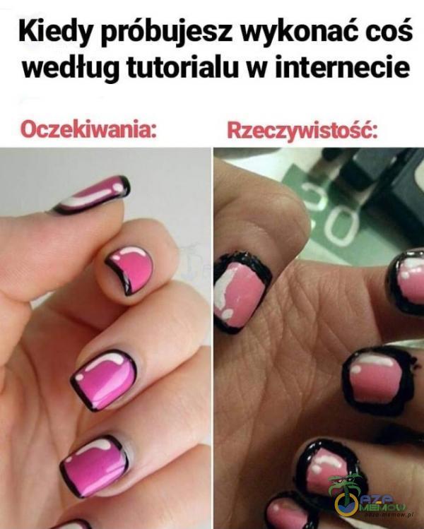 Kiedy próbujesz wykonać coś według tutorialu w internecie &: Lal HĘŁL IĘĄ Z-?cii: