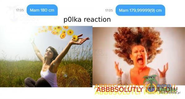 Mam 180 cm Mam cm połka reaction MAAAÓ\. !