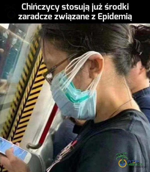 Chińczycy stosuią już środki zaradcze związane : Epidemią