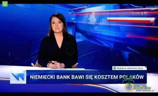 NIEMIECKI BANK BAWI SIĘ KOSZTEM POLAKÓW B