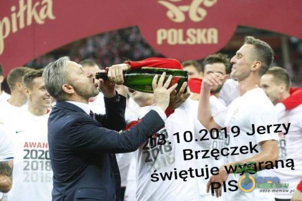 AWA . - 202 Ț9 Jerzy BrzęczekȚ¯ę świętuje w—ną