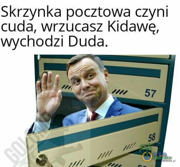 Skrzynka pocztowa czyni cuda, wrzucasz Kidawę, wychodzi Duda.