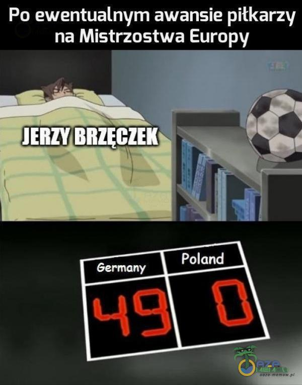 Po ewentualnym awansie piłkarzy na Mistrzostwa Europy JERZY BRZECZEK Poland Germany