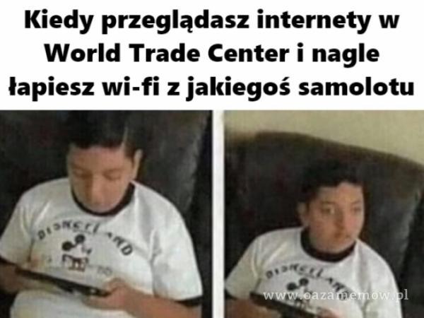 Kiedy przeglądasz internety w World Trade Center i nagle łapiesz wi-fi z jakiegoś samolotu