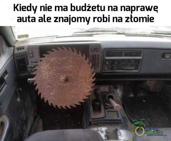 Kiedy nie ma budżetu na naprawę auta ale znajomy robi na złamie