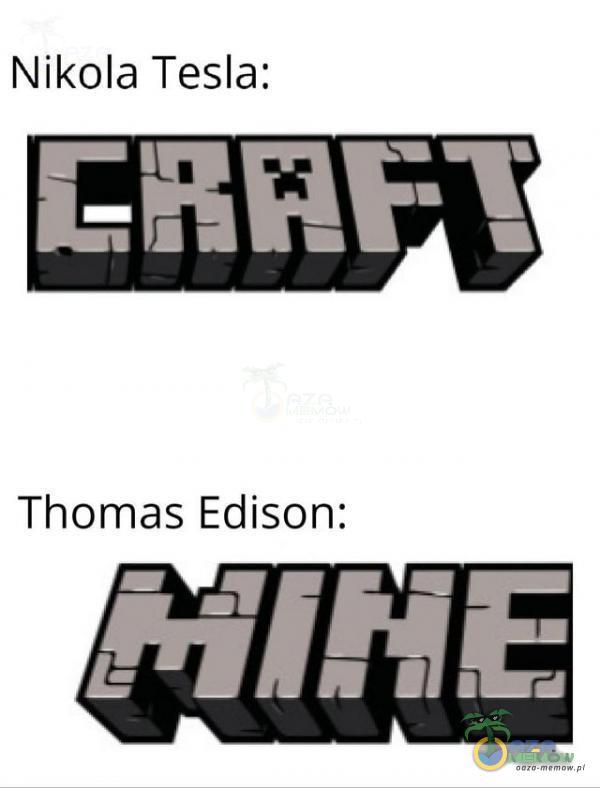 Nikola Tesla: Thomas Edison: