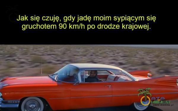 sIĘ PC C SU E s?nłen]wę 90 km/ pa drodze krajawej