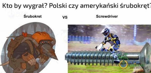 Kto by wygrał? Polski czy amerykański śrubokręt Śrukokret vs Screwdfiver