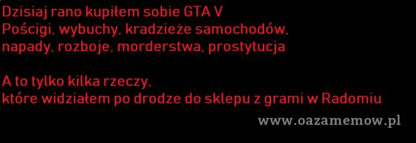 Dzisiaj rano kupiłem sobie GTA V Pościgi. wybuchy. kradzieże samochodów. napady. rozboje. morderstwa. prostytucja A to tylko kilka rzeczy. które...