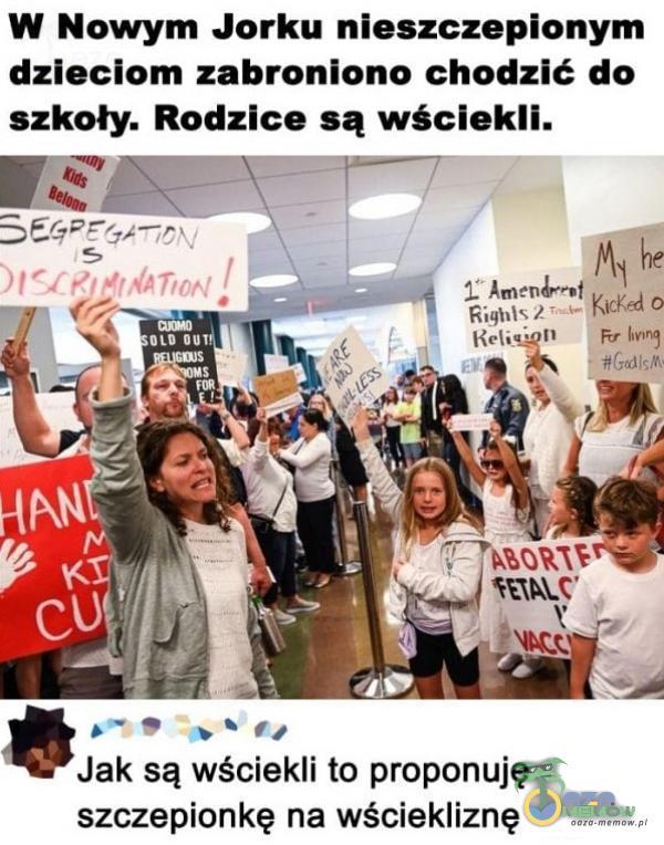 W Nowym Jorku nieszczepionym dzieciom zabroniono chodzić do szkoły. Rodzice są wściekli. oto auł Win3 Heli. Jak są wściekli to proponuję...