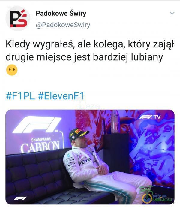Padokowe Świry PadokoweSwiry Kiedy wygrałeś, ale kolega, który zajął drugie miejsce jest bardziej lubiany PL #ElevenF1