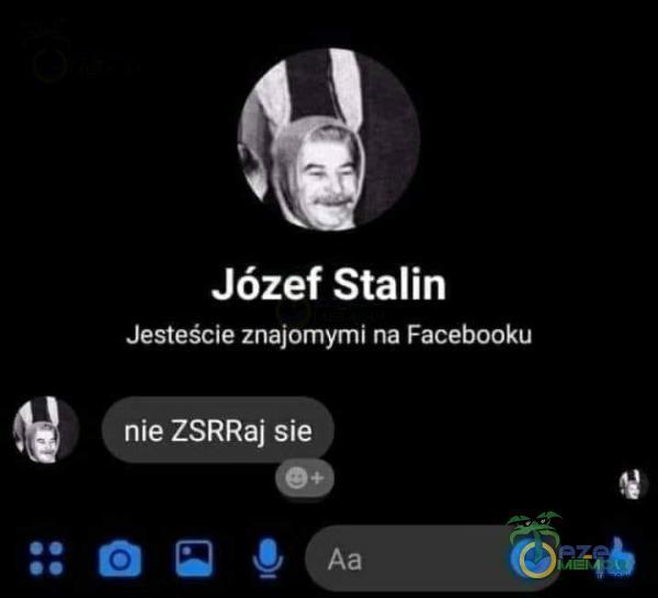 Józef Stalin Jesteście znajomymi na Facebooku nie ZSRRaj sie