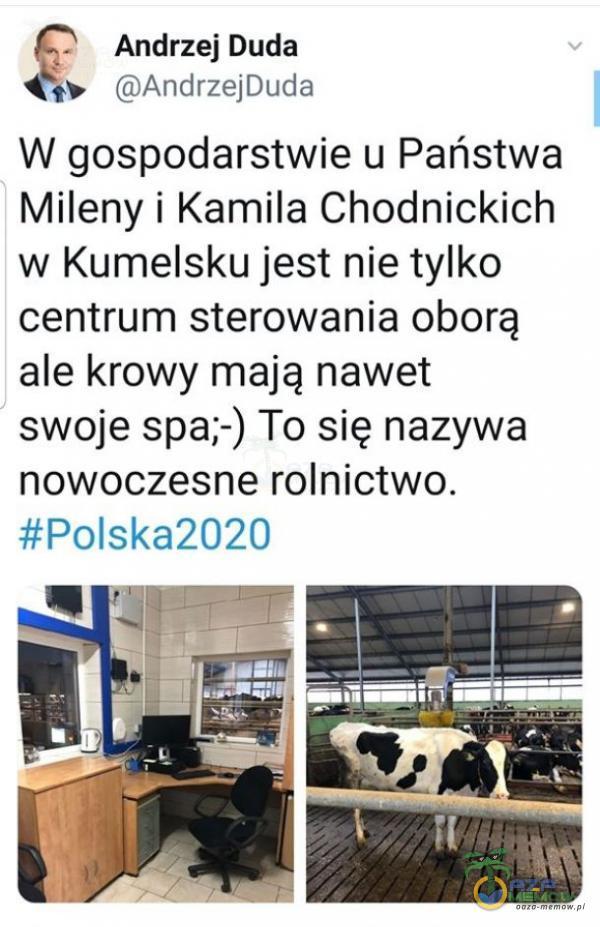 """?"""" Andrzej Duda ł,» mmriąDucła W gospodarstwie u Państwa Mileny i Kamila Chodnickioh w Kumeisku jest nie tylko centrum sterowania oborą ale krowy mają nawet swoje spa;—) To się nazywa nowoczesne rolnictwo. #PolskaZOŻD"""