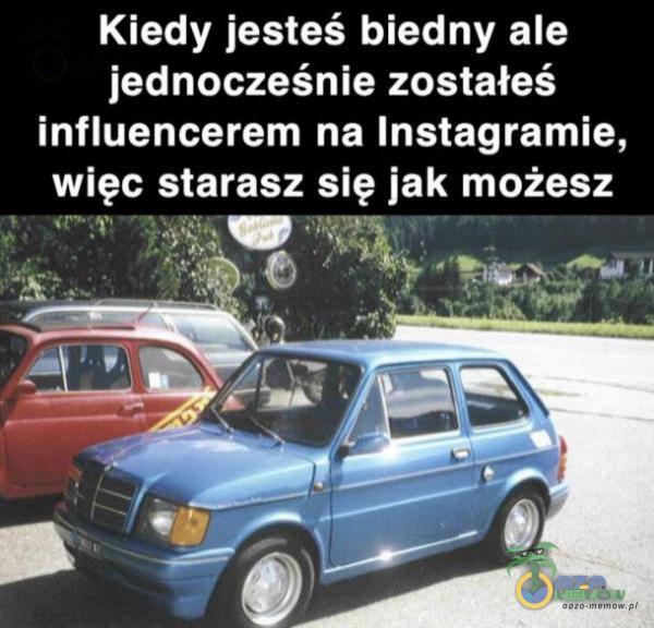 Kiedy jesteś biedny ale jednocześnie zostałeś influencerem na Instagramie, więc starasz się jak możesz