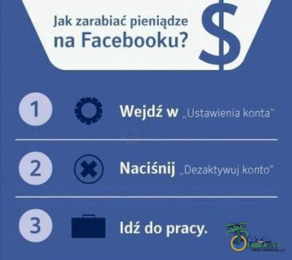 Jak zarabiać pieniądze na Facebooku? U J P TT Naciśnij syyy [1 m ldż do pracy.