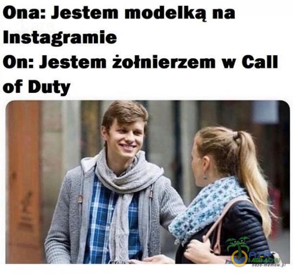 Ona: Jestem modelką na Instagramle On: Jestem żołnierzem w Call of Duty