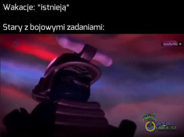 """Wakacje: istnieja Stary z bojowymi zadaniami:   0"""" iemi"""