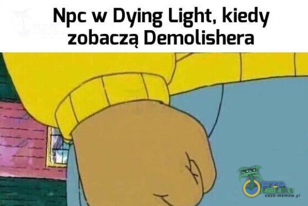 Npc w Dying Light, kiedy zobaczą Demolishera