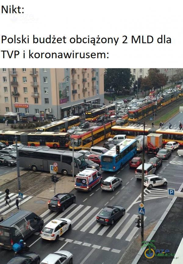 Nikt: Polski budżet obciążony 2 MLD dla TVP i koronawirusem: