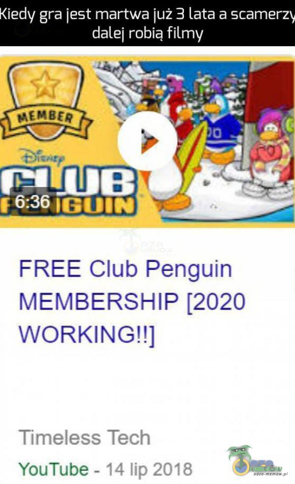 "iedy gra jest martwa iuż 3 lata ;: SCEITTGTŻ date] robia filmy & BT *; Ell lu -, FREE Club Penguin MEMBERSHIP [2020 WORKING!!] n TJ names.; Tech YmuTube - W"" W |.» 2:01):"