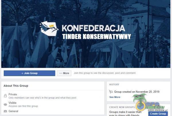About ThiS Group Ąn•ŕone Generał KONFEDERACJA TINDER KONSERWATYWNY created on Novgmber CREATE GROups G meke than