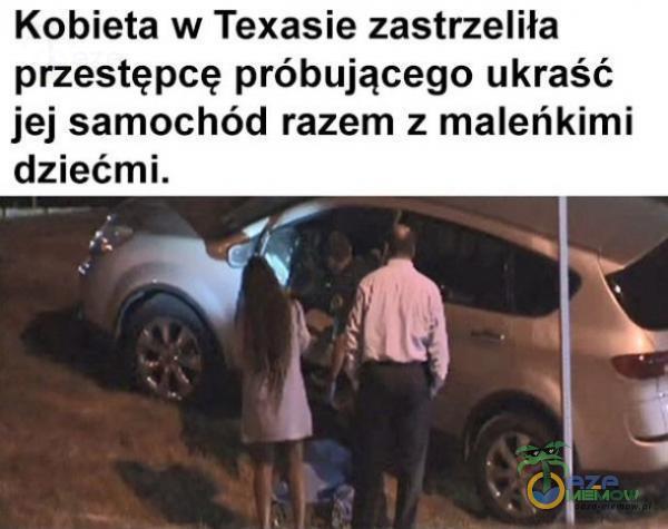 Kobieta w Texasie zastrzeliła przestępcę próbującego ukraść jej samochód razem z maleńkimi dziećmi.