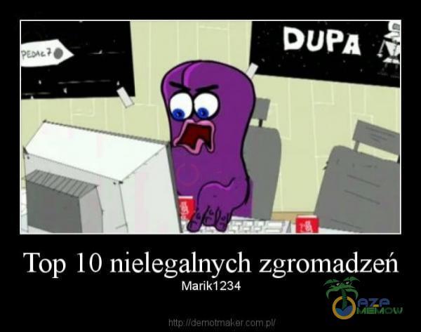 Top 10 nielegalnych zgromadzeń Marik1234
