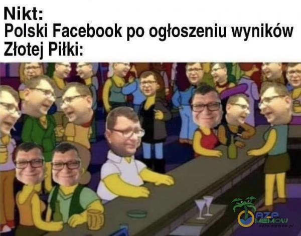 Nikt: Polski Facebook po ogłoszeniu wyników Złotej Piłki: